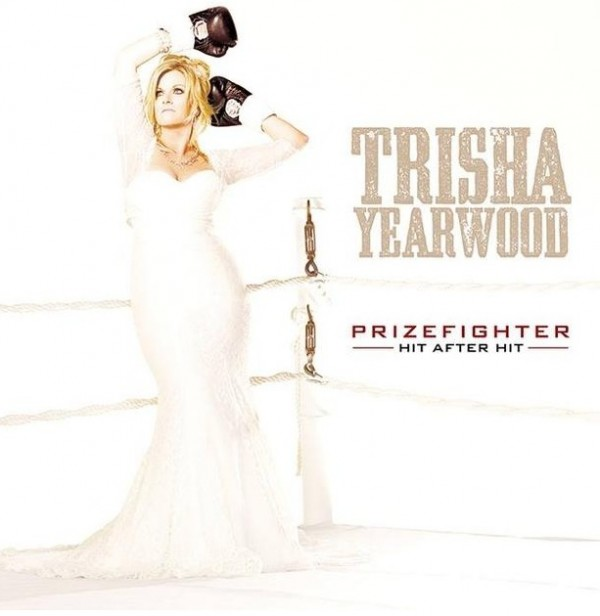 Trisha Yearwood - Prize Fighter